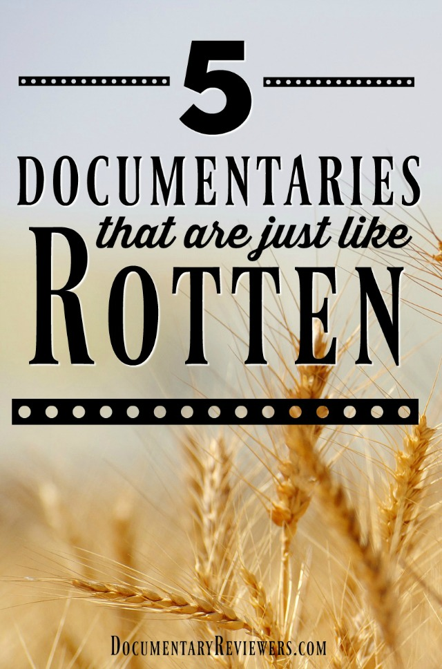 Looking for a documentary just like Rotten? These documentaries will do the trick!