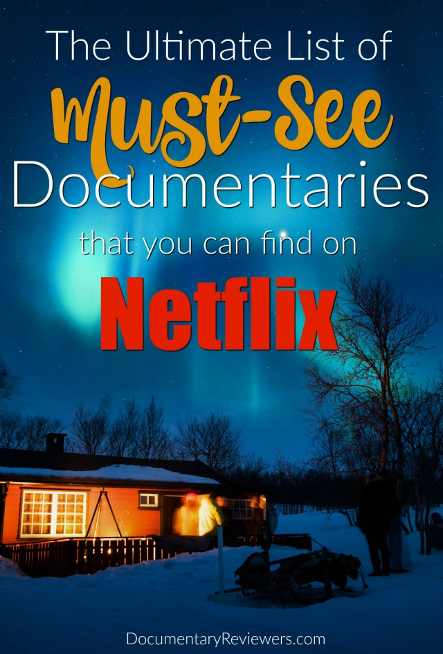 The Ultimate List of Best Netflix Documentaries. If you're looking for a documentary to watch, these are the best that Netflix has to offer!