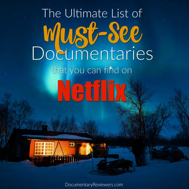 These amazing Netflix documentaries are the best of the best!  Have you seen them all?