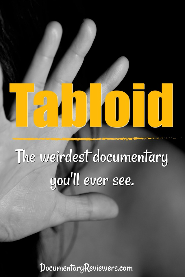 Tabloid is one of the weirdest documentaries out there, yet still funny and entertaining. A great true love story gone wrong.