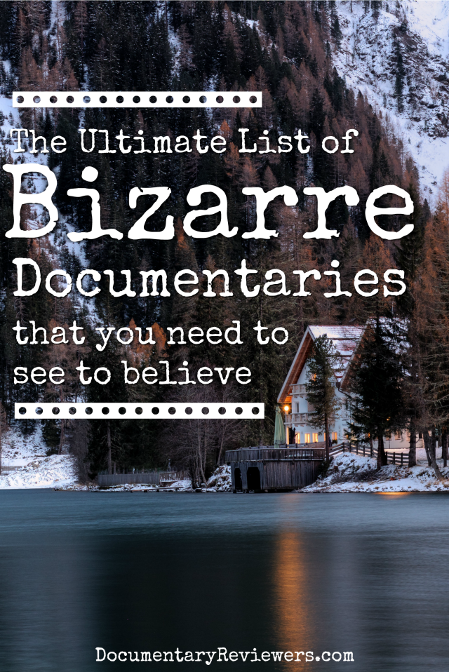 If you're looking for bizarre documentaries, you've found the perfect list! These weird stories are too bizarre to not be true and they're all entertaining to boot. Enjoy your next movie night!