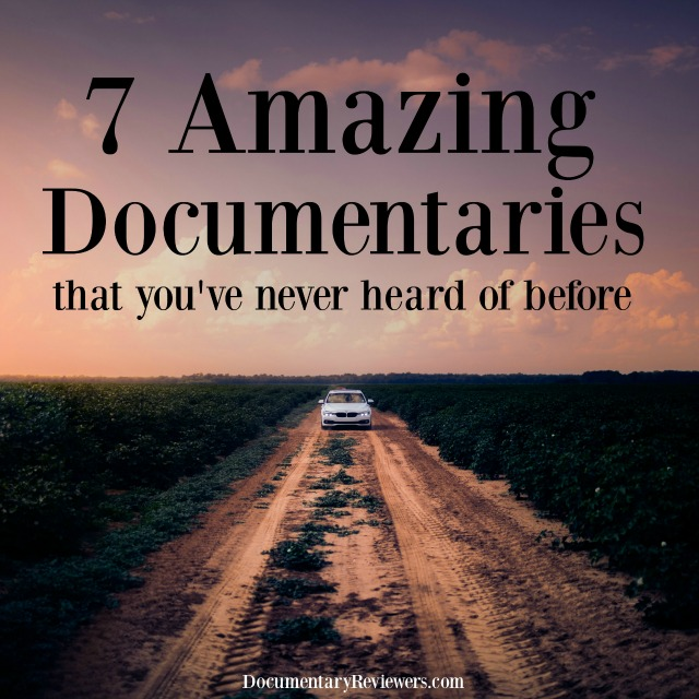 These little-known documentaries may be rare, but they are so amazing, it's a shock they're not more popular! Definitely time to update your Netflix queue, you will be captivated by all of these films!