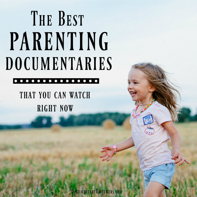 These parenting documentaries will make you rethink how you raise your kids. They're all must-watches for parents!