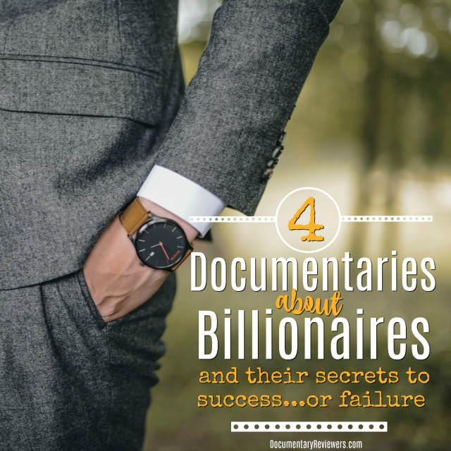 These documentaries about billionaires will show you how they make their money...and lost it. All of these billionaire documentaries are worth adding to your watch list!