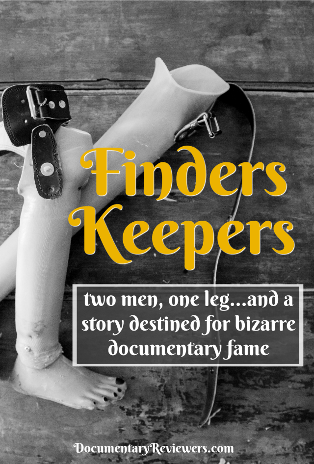 A review of the weird and bizarre documentary Finders Keepers. Two men and a custody battle over an amputated leg are the perfect backdrop for a bizarre documentary!