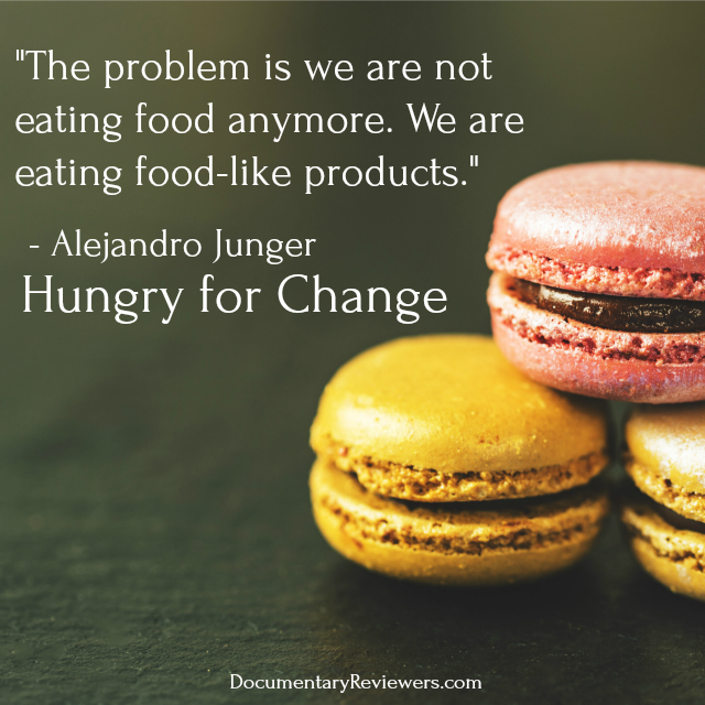 Inspirational quote from Hungry for Change about how to way food production is completely changing our diets and lifestyles.