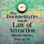 3 Law of Attraction Documentaries that Will Completely Change Your Life