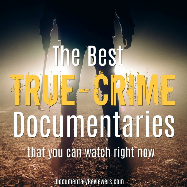 These are the best true crime documentaries that are currently available! They're shocking, bizarre, and disturbing...and all must-watches!
