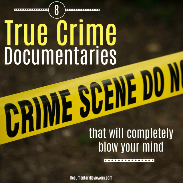 These are the best true crime documentaries out there and they will all leave you wanting to watch even more!