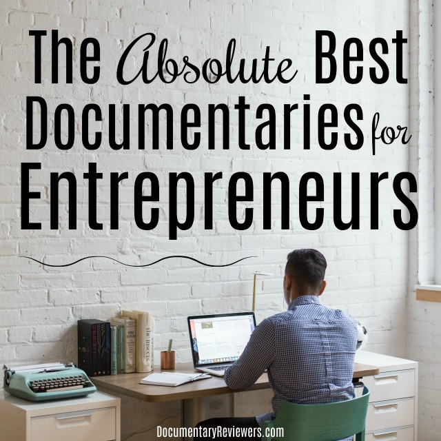 These documentaries for entrepreneurs will completely transform your new business and bring you your next great idea! Time to update your Netflix queue!