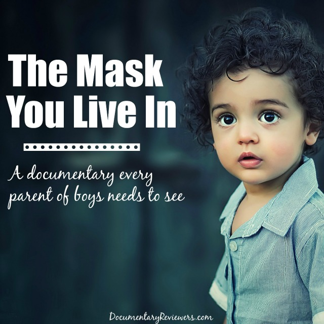 The Mask You Live In is possibly the best parenting documentary for families with boys. So if you have a son or even a nephew, this is a must-watch!