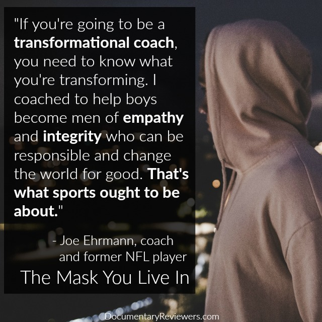 Inspirational quote from Joe Ehrmann from The Mask You Live In
