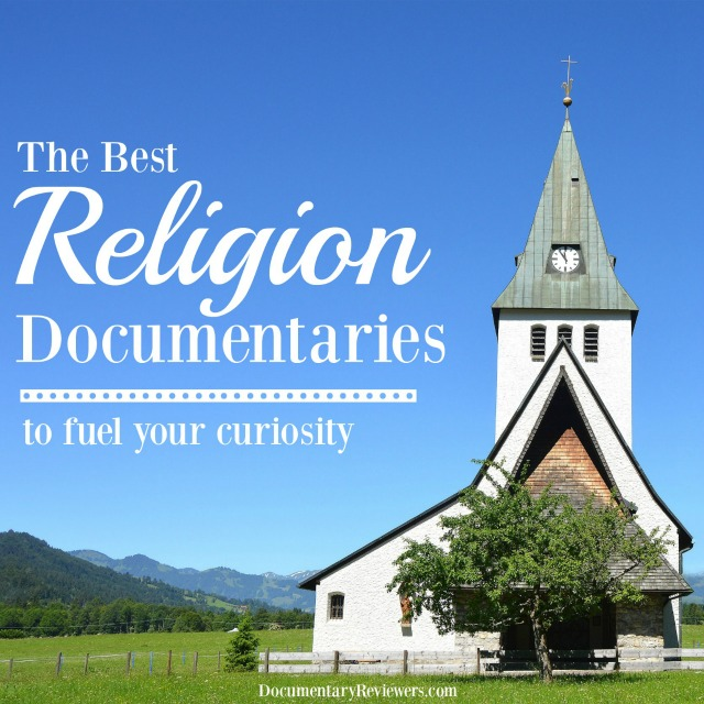 These are definitely the best religion documentaries out there if you want to experience other cultures!