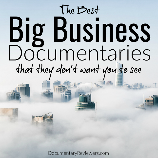These big business documentaries reveal just how deceptive major corporations can be. Corporate scandals, greed, and pure deception are all featured on this list.