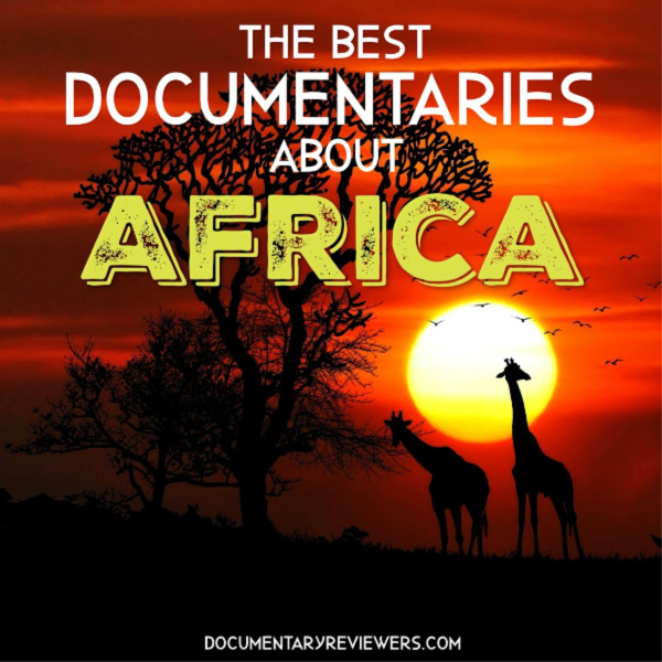 These Africa documentaries give you a glimpse into one of the most diverse continents on our planet. From Ethiopia and Egypt to Sudan and Congo, you will get to see the struggles and triumphs of the Africa people.
