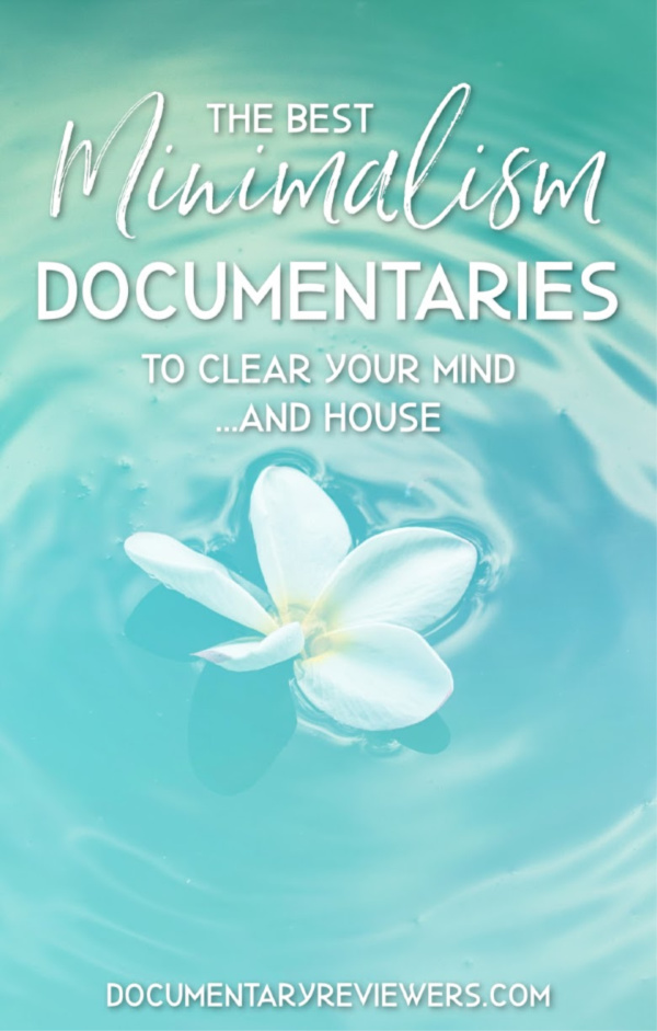These minimalism documentaries will completely change your life and inspire you to clean out your mind...and home! All of these documentaries about minimalism can be found on Netflix or Amazon prime, so time to update your queue!