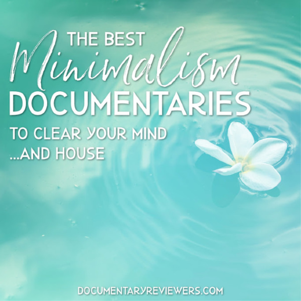 If you're looking for the best documentaries about minimalism, this list is for you! Perfect for the aspiring minimalist who needs some inspiration.