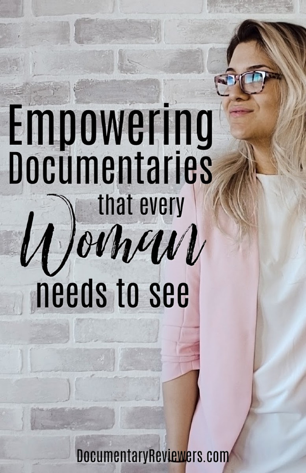These empowering documentaries about women will spark a feminist fire inside you that will turn you into a true activist! The fight that women and girls are waging all over the world is mind boggling. These are important documentaries for everyone to watch!