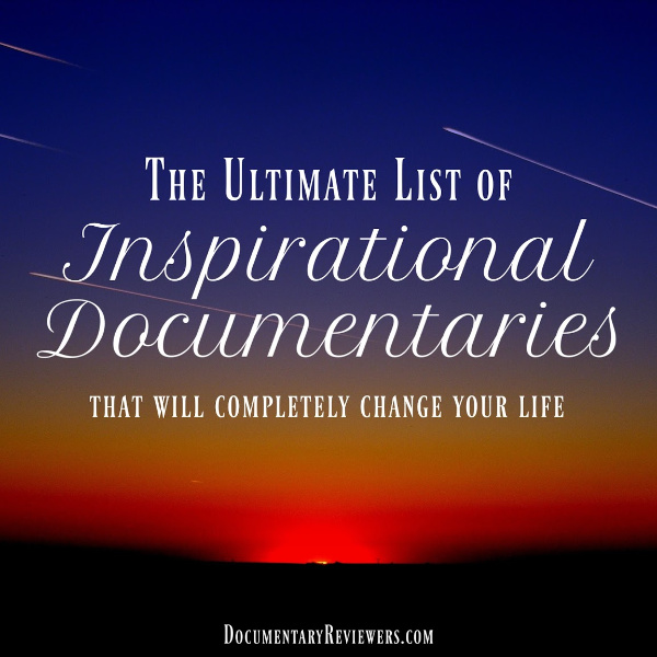 If you're looking for an inspirational documentary, this list is for you!  These life-changing documentaries will motivate, inspire, and give you whatever it is you're looking for!