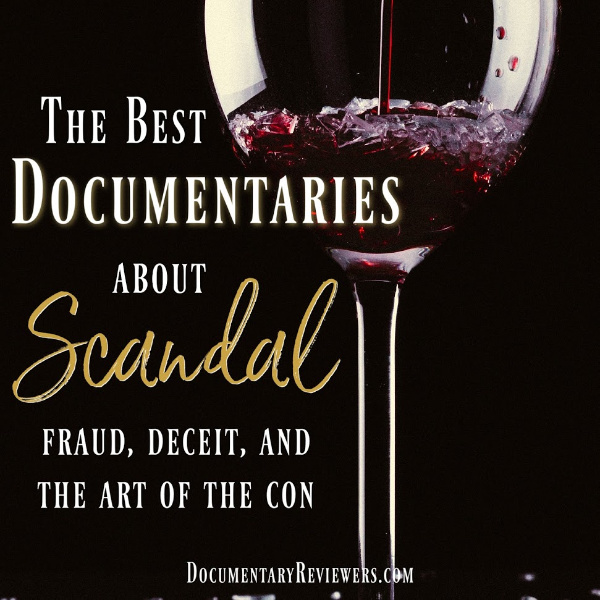 These are the best documentaries about fraud, scandal, and con artists. They're all mind-blowing and totally worth watching. Time to update the Netflix queue!