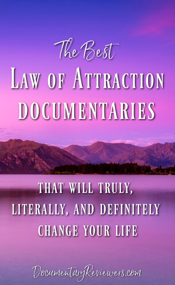 These law of attraction documentaries are some of the most inspirational documentaries out there.  They can completely change your life by just changing your mind.  If you want to learn more about the law of attraction, these documentaries are your answer!