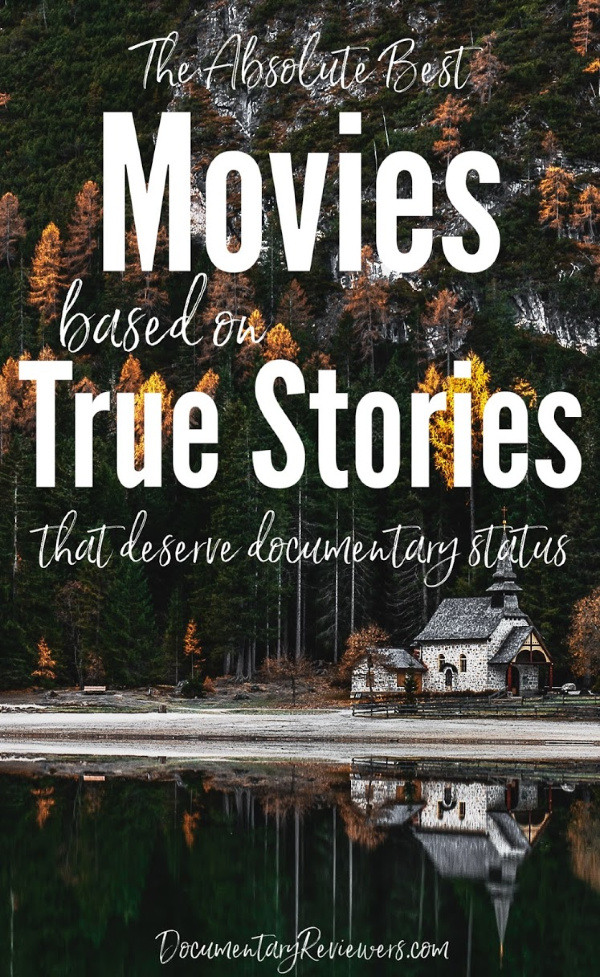 These amazing movies based on true stories are just as great as documentaries!  They tell the true story of various events, all of which you won't believe...often, the truth is crazier than fiction!