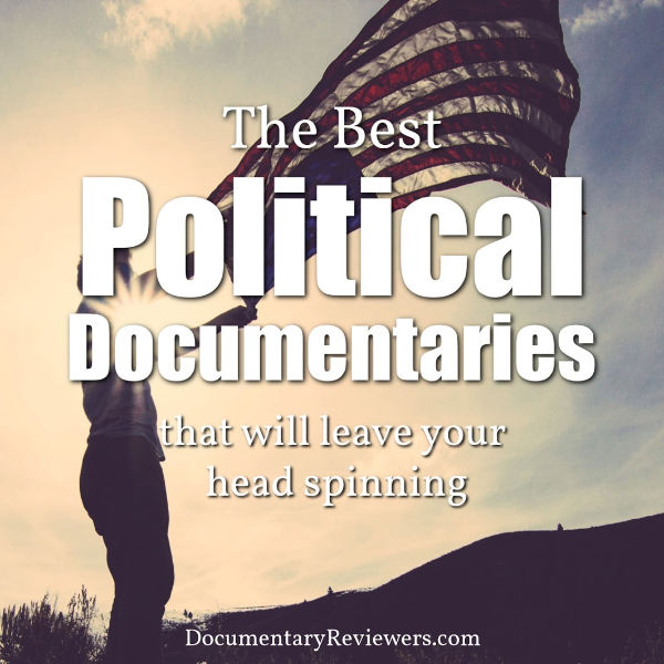 These documentaries about politics are all must-watch flicks on Netflix, Prime, and HBO. You'll leave shocked, but with more knowledge about how are government works (or doesn't).