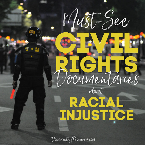These racial injustice documentaries are a shocking glimpse into the state of civil rights in our nation. They're some of the best Netflix documentaries out there, so add them all to your queue!