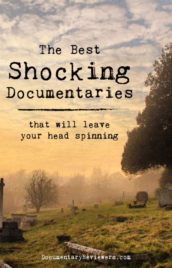 These shocking documentaries will completely blow your mind and leave your head spinning!