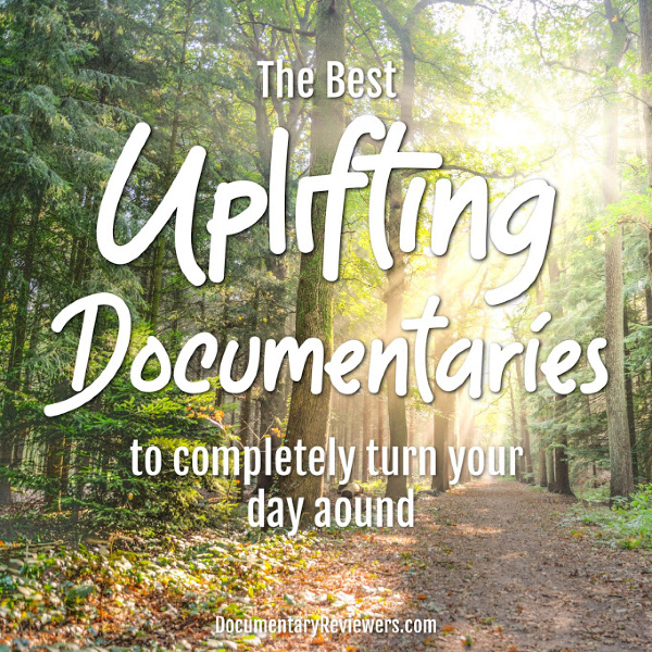 These happy documentaries are the perfect way to turn your day around and conquer your boredom!