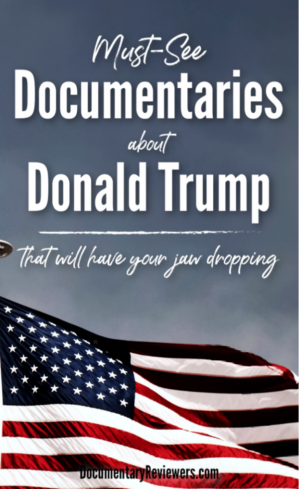 These documentaries about Donald Trump are shocking, mind-blowing and will keep your eyes glued to the screen.