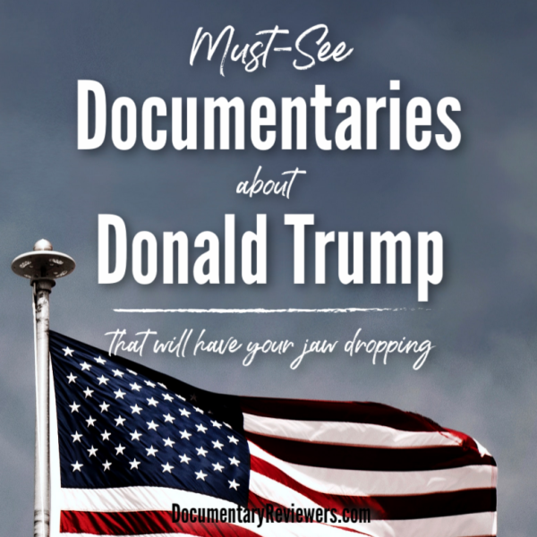 These Donald Trump documentaries will keep you totally glued to the screen! Politics, reality TV and scandal at its best.