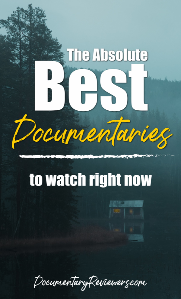Here it is! The absolute best documentaries of all time - update your queue and get cozy!