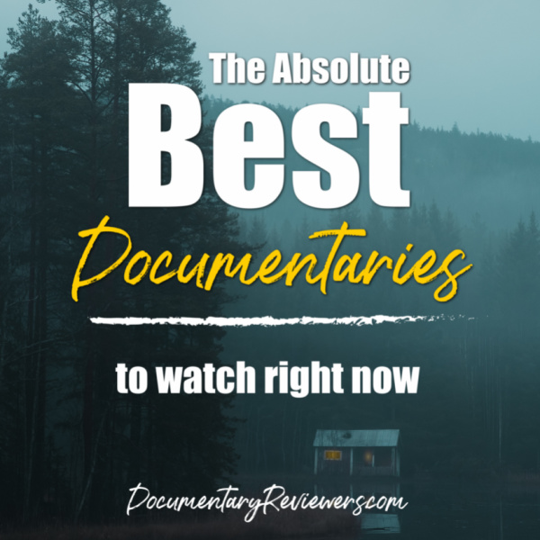 Time to update your queue with the best documentaries to watch right now!